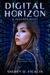 Digital Horizon (#Hacker, #3)