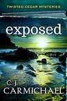 Exposed (Twisted Cedar Mysteries, #3)