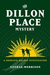 The Dillon Place Mystery - A Sherlock Holmes Investigation