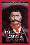 Emiliano Zapata: A Biography (Greenwood Biographies)