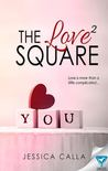 The Love Square by Jessica Calla