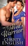 How to Wed a Warrior (Broadswords and Ballrooms, #2)