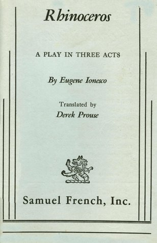 Rhinoceros, A Play in Three Acts