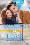 Scoring at Love (Men of the Ice, #4)