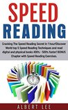 Speed Reading: Cracking The Speed Reading Secret in 1 hour! Discover World top 5 Speed Reading Techniques and read digital and physical books 400% - 500% ... BONUS Chapter with Speed Reading Exerc
