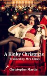 A kinky Christmas: Trained by Mrs Claus