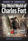 The Weird World of Charles Fort (UneXplained Rapid Reads)
