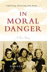 In Moral Danger: A True Story