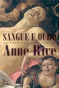 Sangue e Ouro by Anne Rice