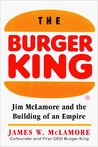 The Burger King: Jim McLamore and the Building of an Empire