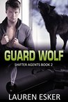 Guard Wolf (Shifter Agents, #2)