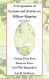 Getting There First: Essays on Three Civil War Mapmakers (A Symposium of Lectures and Articles on Military Mapping Book 5)