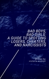 Bad Boys, Bad Girls: A Teen Guide to Cheaters and Liars