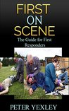 First On Scene: Guide for First Responders