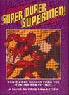 Super Duper Supermen!: Comic Book Heroes from the Forties and Fifties