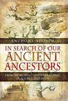 In Search of Our Ancient Ancestors: From the Big Bang to Modern Britain in Science and Myth