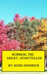 Bumbral the Great...Storyteller