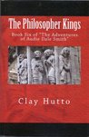 The Philosopher Kings (The Adventures of Audie Dale Smith)