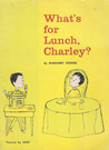 What's For Lunch, Charley? by Margaret Hodges