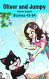 Oliver and Jumpy, Stories 43-45 (Oliver and Jumpy, the Cat Series, Book 15): Fantasy fairy tales bedtime stories with a cat and kangaroo