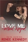 Love Me ~ Without Regret by Renee Kennedy