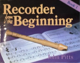 Recorder from the Beginning: Bk. 1