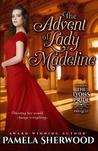 The Advent of Lady Madeline