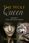 The Wolf Queen (Arcadia, #2)