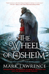 The Wheel of Osheim by Mark  Lawrence