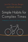 Simple Habits for Complex Times by Jennifer Garvey Berger