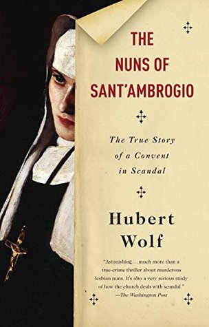 The Nuns of Sant'Ambrogio: The True Story of a Convent in Scandal