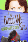 The Blood We Spill (The Letty Whittaker 12 Step Mysteries #4)
