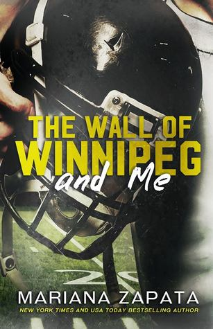 Resultado de imagen para The Wall of Winnipeg and Me de Mariana Zapata