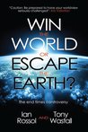 Win the World or Escape the Earth The End Times