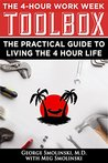 The Four Hour Work Week Toolbox: The Practical Guide To Living The 4 Hour Life