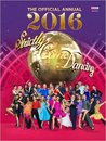Official Strictly Come Dancing Annual 2016: The Official Companion to the Hit BBC Series