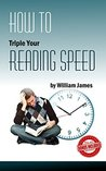 How To Triple Your Reading Speed: Speed Reading Mastery (Concentration, Cognitive Skills, Brain Training, Speed Reading, Speed Learning, speed reading course, speed reading exercises)