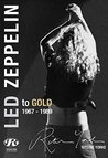 Led Zeppelin: The Definitive Biography: Led to Gold 1967 - 1989