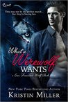What a Werewolf Wants (San Francisco Wolf Pack, #3)