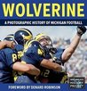 Wolverine - A Photographic History of Michigan Football