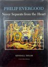 Philip Evergood: Never Separate From The Heart