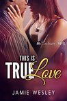 This Is True Love (Exclusive! Book 1)