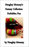 Naughty Mommy's Fantasy Collection: Forbidden Fun