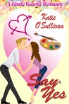 Say Yes (A Candy Hearts Romance)