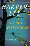 Go Set a Watchman (To Kill A Mockingbird #2)