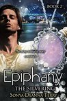 Epiphany - THE SILVERING by Sonya Deanna Terry