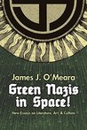 Green Nazis in Space: New Essays in Literature, Art, and Culture