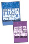 Great Ways to Learn Anatomy and Physiology and Writing for Nursing and Midwifery Students Value Pack