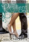 The Resilient One by Cami Checketts