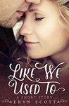Like We Used To: A Short Story